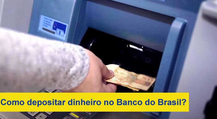 depositar dinheiro no Banco do Brasil?